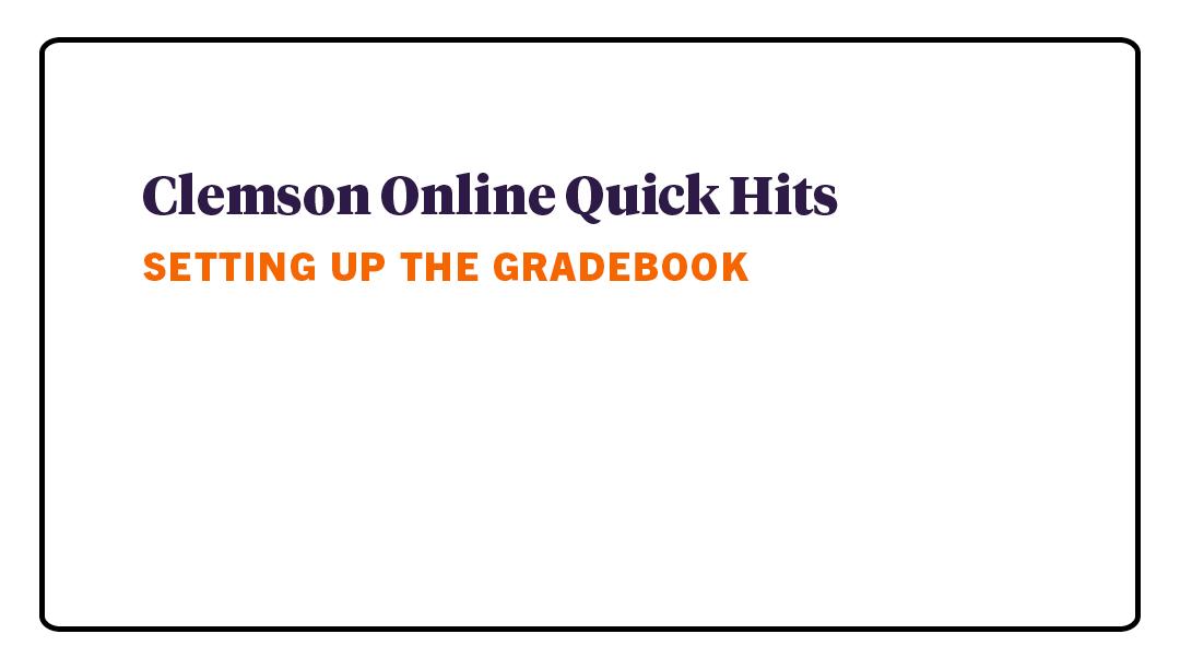 Quick Hits - Setting Up the Gradebook