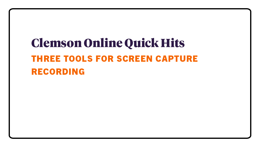 Quick Hits - Three Tools for Screen Capture Record...