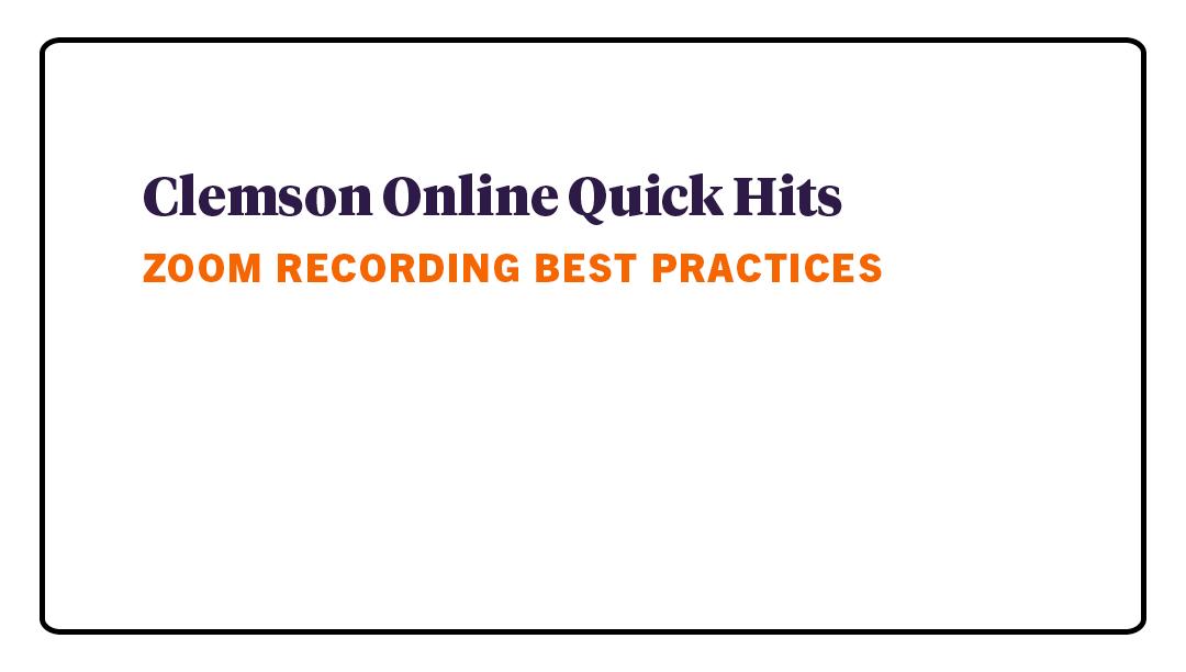 Quick Hits - Zoom Recording Best Practices