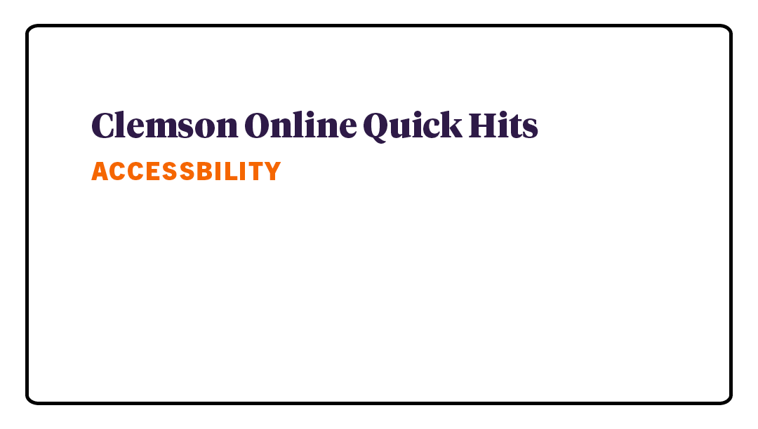 Quick Hits - Accessibility